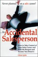 The Accidental Salesperson: How to Take Control of Your Sales Career and Earn