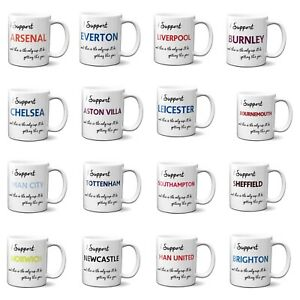 "Any Premier League Team Funny Football ""I Support"" Coffee Mug Gift 11oz Ceramic"