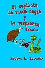 El Zopilote la Viuda Negra y la Serpiente : Cuento Fabulesco Ilustrado by...