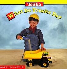 Tonka: What Do Trucks Do? by Jimmy Levine and Gina Shaw (1998, Book, Other)