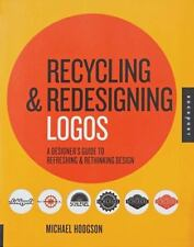 Recycling and Redesigning Logos: A Designer's Guide to Refreshing & Rethinking