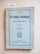 C.S.G. - JE PARLE FRANçAIS - PREMIER LIVRE - EDITRICE A. E C. - 1945