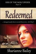 Redeemed - Kiss of the Wolf Spider Part 2 by Sharianne Bailey (2013, Paperback)
