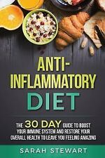 Anti-Inflammatory Diet : The 30 Day Guide to Boost Your Immune System and...
