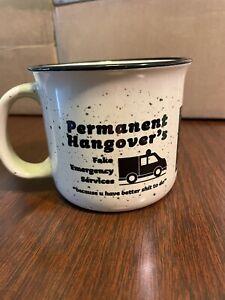 Permanent Hangover Fake Emergency Services Campfire Mug 2020 Holiday