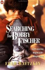 Searching for Bobby Fischer : The Father of a Prodigy Observes the World of...