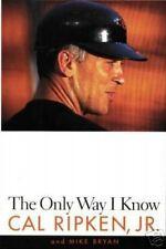 Cal Ripken, Jr. - The Only Way I Know - HC w/DJ 1st EDITION 1997