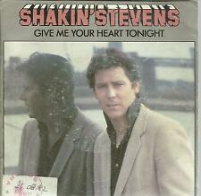 45 TOURS / SHAKIN  STEVENS   GIVE ME YOUR HEART TONIGHT     A3