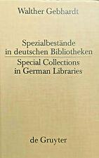 Walther Gebhardt, Spezialbestände deutsche Bibliotheken, Bibliotheken,