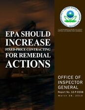 EPA Should Increase Fixed-Price Contracting for Remedial Actions by U. S....