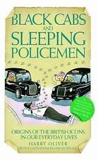 Black Cabs and Sleeping Policeman, Harry Oliver, Very Good Book