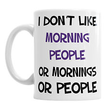 I Don't Like Morning People Coffee Tea Mug Funny Birthday Idea Cup Office Gift