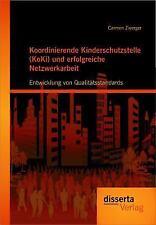 Koordinierende Kinderschutzstelle (koki) Und Erfolgreiche Netzwerkarbeit: Ent...