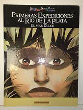 Primeras Expediciones al Rio de la Plata: El Mar Dulce, 1992, Planeta Agostini