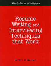 Resume Writing And Interviewing Techniques That Work!: A How-to-do-it Manual for