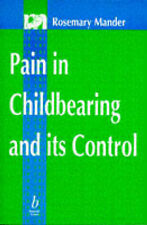 Pain in Childbearing and Its Control by Rosemary Mander (Paperback, 1998)