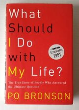What Should I Do with My Life? SIGNED by Po Bronson (2002, Hardcover) Ist Ed.