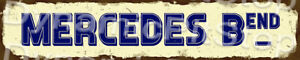 60x12cm Mercedes Bend Rustic Tin Street Sign, Man Cave, Bar, Garage, Vintage