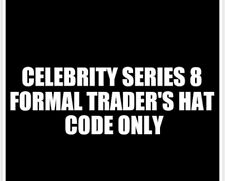 Celebrity Series 8 Formal Trader's Hat CODE ONLY