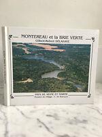 Montereau et la Brie Verte Gilbert-Robert Delahaye Pays de seine et marne 1999