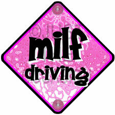 Pink TEXT ~ MILF DRIVING ~ Non Personalised funny novelty car window sign
