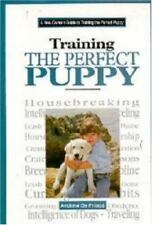 A New Owner's Guide to Training the Perfect Puppy by Andrew De Prisco (1996,...