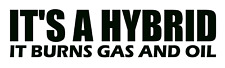It'S A Hybrid It Burns Gas And Oil Vinyl Decal, Bumper Sticker, Funny, Outdoors