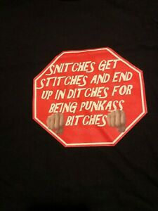 New Snitches Get Stitches & End Up In Ditches For...T-Shirt Size M, L & XL