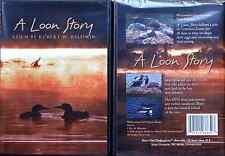 LOON STORY, A;  DVD Filmed by Robert W. Baldwin  First of 2 DVDs about Loons