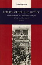 Liberty, Order, and Justice : An Introduction to the Constitutional...