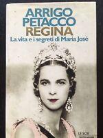 Regina. La vita e i segreti di Maria Josè - Arrigo Petacco - Mondadori - 1997