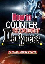 How to Counter the Kingdom of Darkness : God Consciousness by Evangelist...