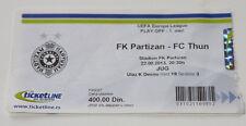 Ticket for collectors EL FK Partizan Beograd - FC Thun Serbia Switzerland