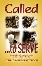 Called to Serve: The Story of Linn Haitz Who Had One Mission-Obedience to the On