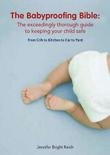 AS NEW - The Babyproofing Bible by Jennifer Bright Reich