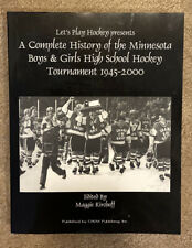 Minnesota State High School Hockey Lets Play Hockey Complete History 1945-2000