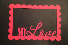 Scrapbooking - craft - card making - embellishments - MY LOVE photo boarder