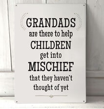 Grandad's Are There to Help Children Get Into Mischief Quote Sign A4 Metal Sign