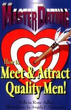 Master Dating: How to Meet & Attract Quality Men!