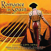 Romance In Spain CD Spanish Love Songs Green Hill Music 792755541821 New Sealed