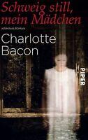 Schweig still, mein Mädchen von Charlotte Bacon