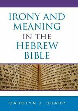 Indiana Studies in Biblical Literature: Irony and Meaning in the Hebrew Bible...
