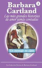 Un Mensaje en Clave by Barbara Cartland (2013, Paperback)