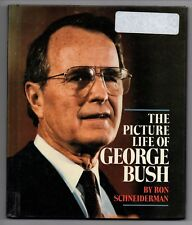 The Picture Life of George Bush 1989 Hardcover Book Ron Schneiderman