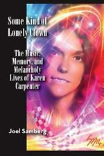 Some Kind of Lonely Clown: The Music, Memory, and Melancholy Lives of Karen Carp