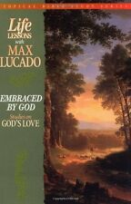 Life Lessons With Max Lucado Embraced By God