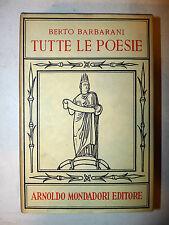 Berto Barbarani: Tutte le Poesie Mondadori Classici Contemporanei Italiani