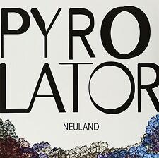 PYROLATOR - NEULAND  VINYL LP NEU
