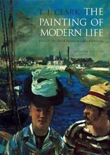 The Painting of Modern Life: Paris in the Art of Manet and his Followers by T.