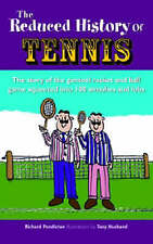 The Reduced History of Tennis: The Story of the Genteel Racket and Ball Game Squ